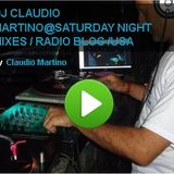 DJ CLAUDIO MARTINO@SATURDAY NIGHT MIXES / RADIO BLOG /USA