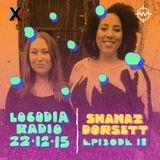 Locodia Radio #018 - SHANAZ DORSETT