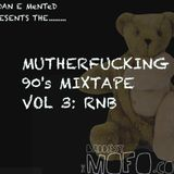 Mutherfucking 90's Tape (RnB)
