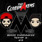 Bass Madness TP2 #9 - The Codebrakers Live @ElectronicMadnessFM