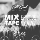 Mixtape - Episode 4 (Mixed By All Good Funk Alliance)
