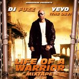DJ Fuzz and Yeyo-Life of a Warrior Mixtape