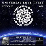 Universal Love Tribe Podcast 001 on Global Mixx Radio  with guest DJ Martin E. R.