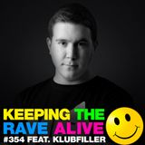 Keeping The Rave Alive Episode 354 feat. Klubfiller