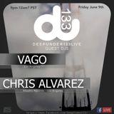 Chris Alvarez B2B VAGO Recorded Live At DeepUnder133Live HQ 6/9/17
