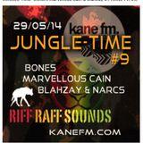#9. BONES  Marvellous Cain & Blahzay JUNGLE TIME  Kane Fm 29.05.14