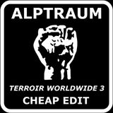 Alptraum - Terroir Worldwide #3 Cheap Edit (Self Released - 2017)