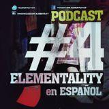Elementality Podcast No. 4 (Español)