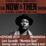 The Now & Then Show #017 (Lost Episode: Mumble Soul)