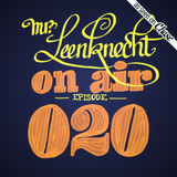 Mr. Leenknecht on air 020 (Greatest Hits: Flako, Idesia, Brihang, Gilles Peterson's Sonzeira, … )