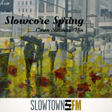 Ep: 084 - Slowcore Spring (C'mon Sunshine Mix)