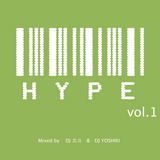 HYPE  vol.1 / DJ 北斗 & DJ YOSHIKI