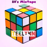 DJ TEELYNN - 80's Mix 2014.2.8