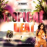 TROPICAL HEAT - #ITSDJSELECTA (MIXTAPE)