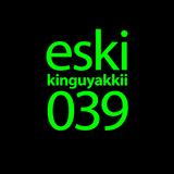 eski presents kinguyakkii episode 039
