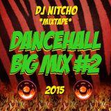 DJ Nitcho - Dancehall BIG MIX #2 (2015) **Explicit lyrics**