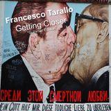 Francesco Tarallo 'Getting Closer' *Summer Edition*