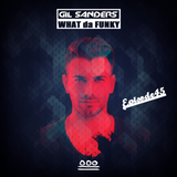 Gil Sanders presents: WHAT DA FUNKY - Radio Show #045