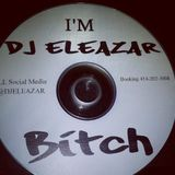 DJ ELEAZAR - I'M DJ ELEAZAR BITCH