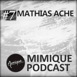 Mimique Podcast #7 - Mathias Ache
