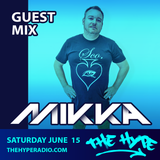 THE HYPE 140 - MIKKA guest mix
