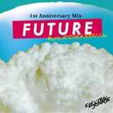 FUTURE -1st Anniversary Mix-