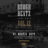MARTIN DEPP pres 'Rough Beatz' vol.12 (June 2015)