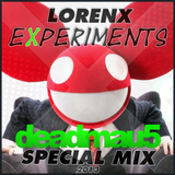 Lorenx Special Experiments Mix - Deadmau5
