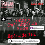The Johnny Switchblade Show #188