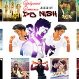 Bollywood Romance Love Session 2017 Mixed By DJ Nish