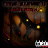 Eternal Nightmare II - Chaos Strikes