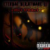 Eternal Nightmare II - Chaos Strikes