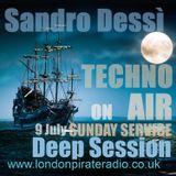 Sandro Dessì   ** Techno On Air  **    Live On London Pirate Radio Sunday 9 july** Deep Session**