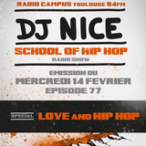 School of Hip Hop Radio Show special LOVE & HIP HOP - 14 02 2018 - DJ NICE