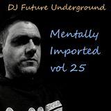 DJ Future Underground - Mentally Imported vol 25