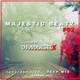 Majestic BeatZ #02 by DJ MajesteX (Deep House)