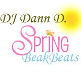 DJ Dann D. - Spring Break Beats 2017