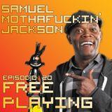 Free Playing #20: Samuel Mothafuckin' Jackson