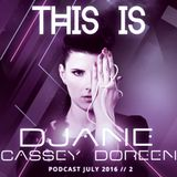 This is Cassey Doreen // Podcast July 2016 // 2