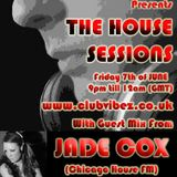 Lex Loofah's HOUSE SESSIONS with Guest Mix from JADE COX on Club Vibez Radio 07/06/13