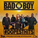BAD BOY #DOPESTHITS @OFFICIALDJJIGGA