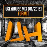 FURMIT - UGLYHOUSE MIX[ 01/2015]