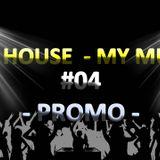 My House My Music #04 - PROMO 2014