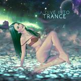 A Dive Into Trance 032