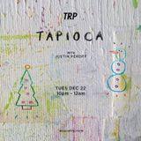 TAPIOCA - DECEMBER 22 - 2015