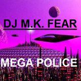 DJ M.K. FEAR @ BTR-AUDIO™  • MEGA POLICE