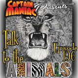 Episode 196 / Talk To the Animals Revised