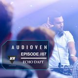 Echo Daft Presents - Audioven EP //07 Mix By Echo daft