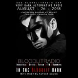 In The Bloodlit Dark! August-26-2018 (Industrial, Gothic, Darkwave, EBM, Dark Electro)