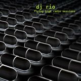 DJ Rio Flying High Radio Sessions Mix #509 (Remastered)